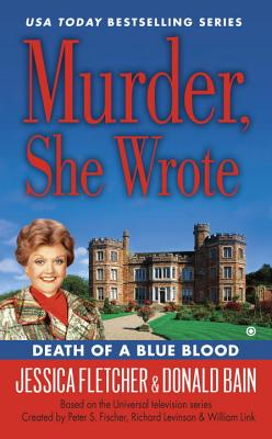 Murder, She Wrote: Death Of A Blue Blood - Bain, Donald, and Fletcher, Jessica