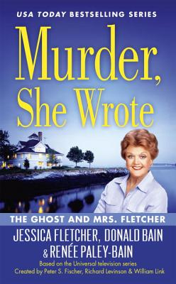 Murder, She Wrote: The Ghost And Mrs Fletcher - Bain, Donald, and Fletcher, Jessica, and Paley-Bain, Renee