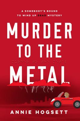Murder to the Metal - Hogsett, Annie
