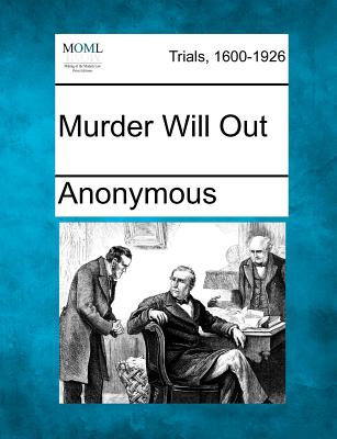Murder Will Out - Anonymous