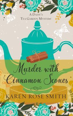 Murder with Cinnamon Scones - Smith, Karen Rose