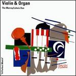 Murray/Lohuis Duo Performs Works for Violin and Organ