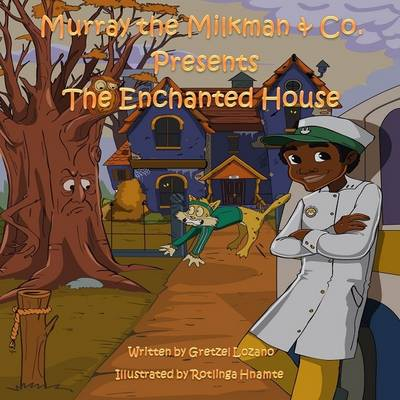 Murray the Milkman & Co. Presents: The Enchanted House -