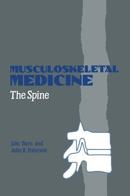 Musculoskeletal Medicine: The Spine - Burn, L, and Paterson, J K