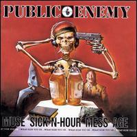 Muse Sick-N-Hour Mess Age - Public Enemy