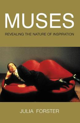 Muses: Revealing the Nature of Inspiration - Forster, Julia