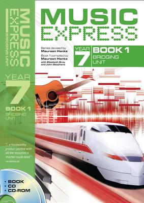 Music Express Year 7 Book 1: Bridging Unit (Book + CD + CD-ROM) - Hanke, Maureen, and Stephens, John, and Bray, Elizabeth