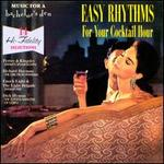 Music for a Bachelor's Den Vol. 4: Easy Rhythms for Your Cocktail Hour