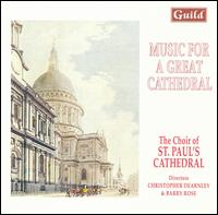 Music for a Great Cathedral - Alan Green (tenor); Andrew Giles (alto); Christopher Dearnley (organ); Geoffrey Shaw (baritone); Ian Thompson (tenor);...