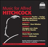 Music for Alfred Hitchcock - Klaudia Kidon (soprano); Danish National Choir (choir, chorus); Danish National Symphony Orchestra; John Mauceri (conductor)