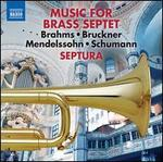 Music for Brass Septet, Vol. 1: Brahms, Bruckner, Mendelssohn, Schumann