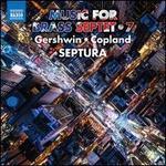 Music for Brass Septet, Vol. 7: Gershwin, Copland
