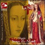 Music for Joan the Mad - La Nef