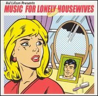 Music for Lonely Housewives - Various Artists