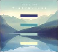 Music for Mindfulness [3 CDs] - Alexei Grynyuk (piano); Alice Rickards (violin); Alison Rayner (violin); Alister Barker (cello); Andre Orvik (violin);...