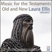 Music for the Testaments Old & New - Laura Ellis (organ)