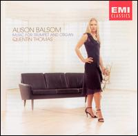 Music for Trumpet and Organ - Alison Balsom (piccolo trumpet); Alison Balsom (flugelhorn); Alison Balsom (trumpet); Quentin Thomas (organ)