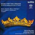 Music for Two Organs: The Viennese Hapsburg Court of the 17th Century