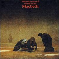 Music From Macbeth [Remastered & Expanded Edition] - Third Ear Band