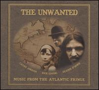 Music from the Atlantic Fringe - Unwanted