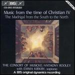 Music from the time of Christian IV: The Madrigal from the South to the North