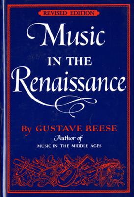 Music in the Renaissance - Reese, Gustave