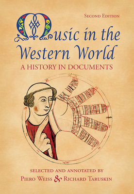 Music in the Western World: A History in Documents - Weiss, Piero, and Taruskin, Richard