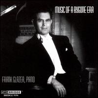 Music of a Bygone Era - Frank Glazer (piano)