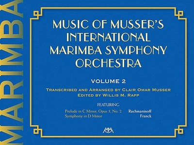 Music of Musser's International Marimba Symphony Orchestra: Volume 2 - Musser, Clair Omar (Composer)