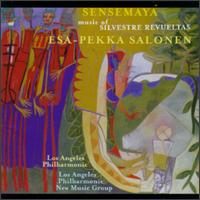 Music of Silvestre Revueltas - Los Angeles Philharmonic New Music Group; Esa-Pekka Salonen (conductor)