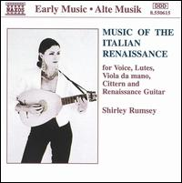 Music of the Italian Renaissance - Shirley Rumsey (renaissance guitar); Shirley Rumsey (cittern); Shirley Rumsey (vihuela); Shirley Rumsey (vocals);...