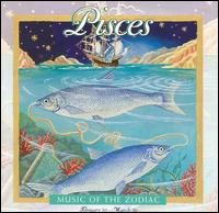 Music of the Zodiac: Pisces - Various Artists
