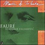 Music of Tribute , Vol. 3: Fauré - Ivailo Nanev (piano); Svetla Kaltcheva (violin); Vladimir Valjarevic (piano)