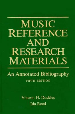 Music Reference and Research Materials: An Annotated Bibliography - Duckles, Vincent H