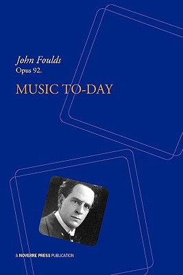 Music To-Day - Foulds, John