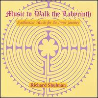 Music to Walk the Labyrinth - Richard Shulman