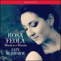 Musica e Poesia - Iain Burnside (piano); Rosa Feola (soprano)
