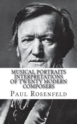 Musical Portraits Interpretations of Twenty Modern Composers - Rosenfeld, Paul