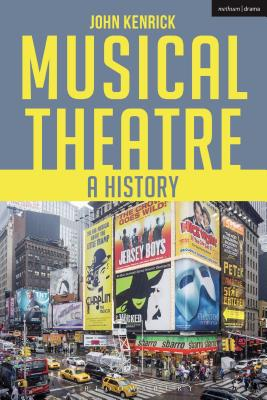 Musical Theatre: A History - Kenrick, John