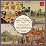 Musik in alten Städten & Residenzen