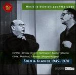 Musik in Deutschland 1950-2000, Vol. 29: Solo und Klavier 1945-1970