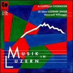Musik in Luzern: A-Cappella-Chormusik