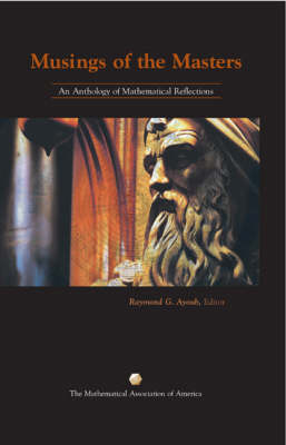 Musings of the Masters: An Anthology of Mathematical Reflections - Ayoub, Raymond
