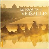 Musiques à Versailles - Anders Dahlin (haute contre vocal); Blandine Verlet (harpsichord); Capriccio Stravagante; Cassandre Berthon (soprano);...