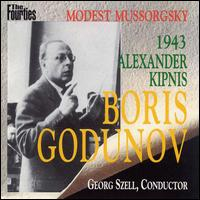Mussorgsky: Boris Godunov - Alessio de Paolis (vocals); Alexander Kipnis (vocals); Anna Kaskas (vocals); Irra Petina (vocals); Kerstin Thorborg (vocals); Rene Maison (vocals); George Szell (conductor)
