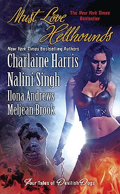 Must Love Hellhounds - Harris, Charlaine, and Singh, Nalini, and Andrews, Ilona