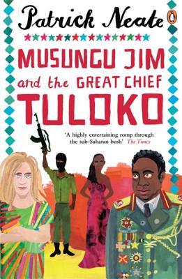 Musungu Jim and the Great Chief Tuloko - Neate, Patrick