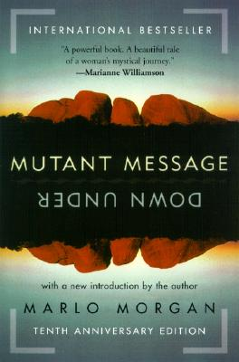 Mutant Message Down Under - Morgan, Marlo