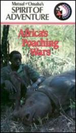 Mutual of Omaha's Spirit of Adventure: Africa's Poaching Wars
