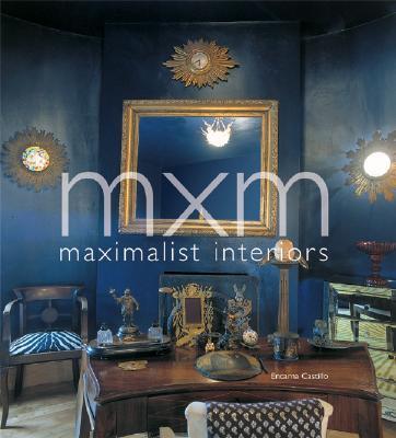 MXM: Maximalist Interiors - Castillo, Encarna